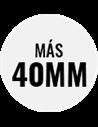 Altura: Más de 40mm